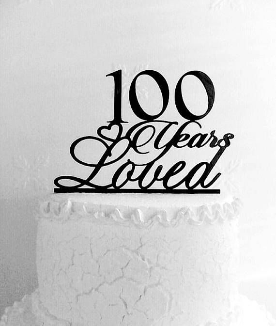 100 Years Loved Birthday Cake Topper 100th Anniversary 100