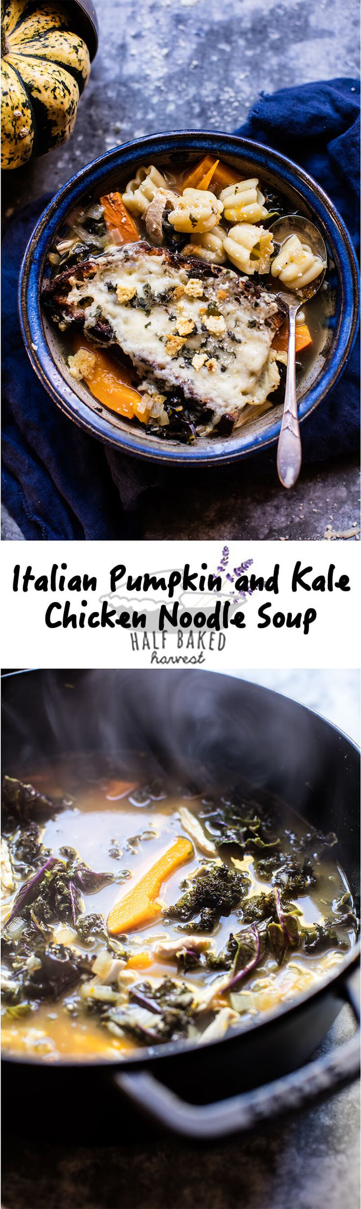 Italian Pumpkin and Kale Chicken Noodle Soup with Fontina Toast | halfbakedharvest.com @hbharvest