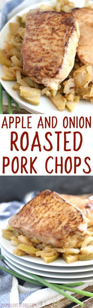 Easy Apple and Onion Roast Pork Chops - How to make Roasted Pork Chops with Apples and Onions in the Oven