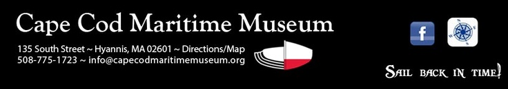 "Cape Cod Maritime Museum - ""Sail Back In Time"" - Come experience Cape Cod's unique maritime heritage.  http://www.capecodmaritimemuseum.org/  A valued member of the Yarmouth Chamber of Commerce: www.yarmouthcapec..."