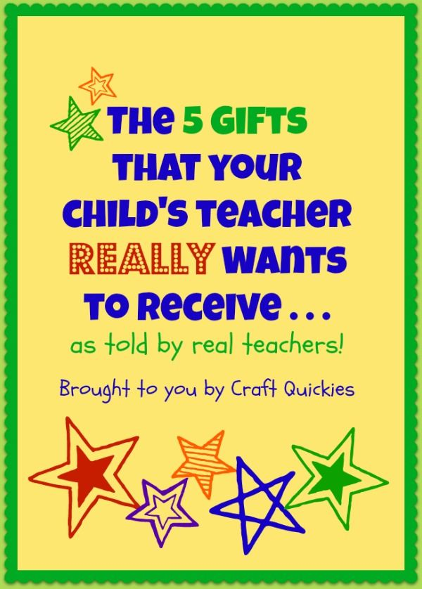The 5 gifts that your child's teacher REALLY wants to recieve....as told to you by real teachers! www.craftquickies.com