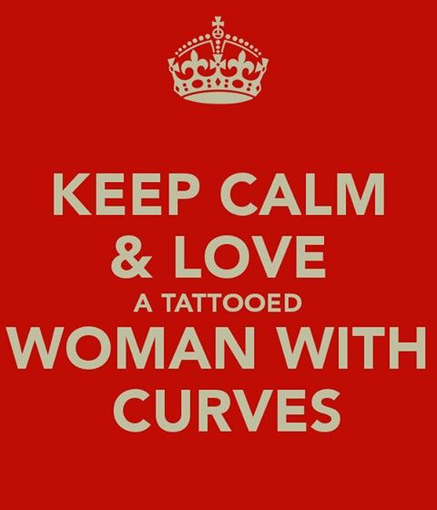 Keep calm & love a tattooed woman with curves