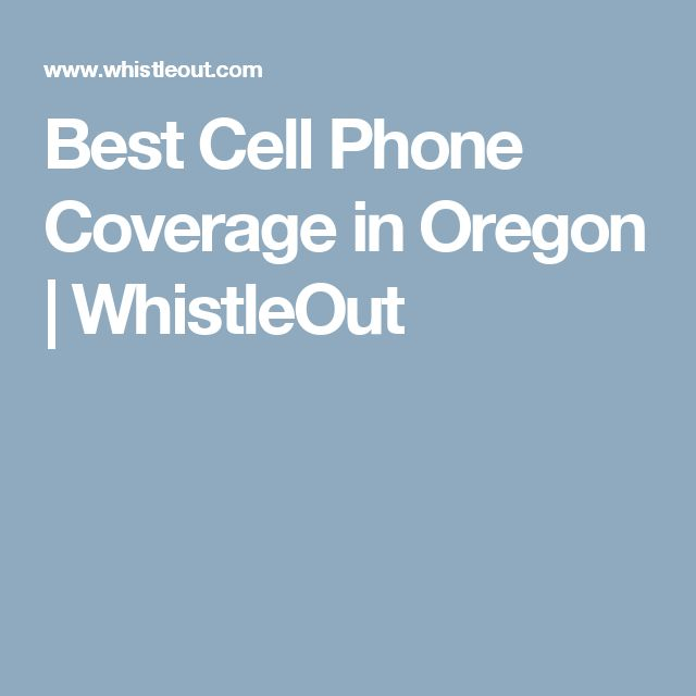 Best Cell Phone Coverage in Oregon | WhistleOut