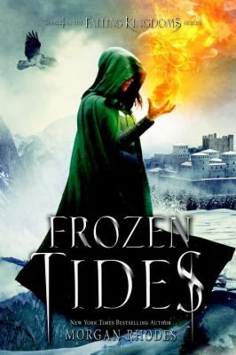 Frozen Tides: A Falling Kingdoms Novel by Morgan Rhodes.