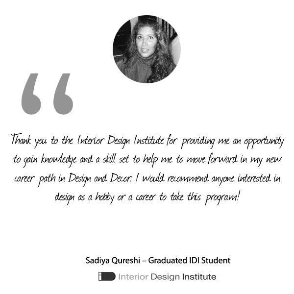[Graduate of the Month]  Congratulations to Sadiya Qureshi who has successfully completed our course and is now a graduate of The Interior Design Institute!