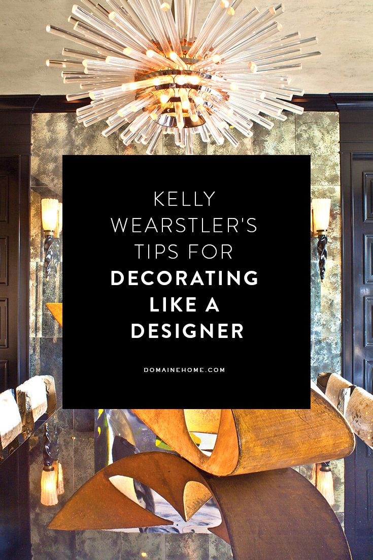 Who better to take design advice from than THE Kelly Wearstler?!