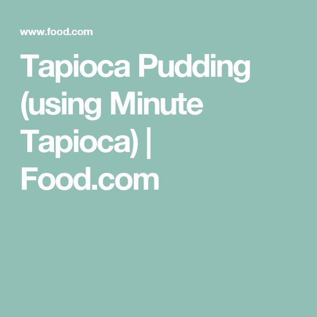 Tapioca Pudding (using Minute Tapioca) | Food.com