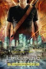 Lasikaupunki (Varjojen kaupungit, #3) - Cassandra Clare