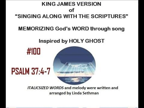 "#100-Psalm 37:4-7-Linda's KJV of ""Singing along with the scriptures"""