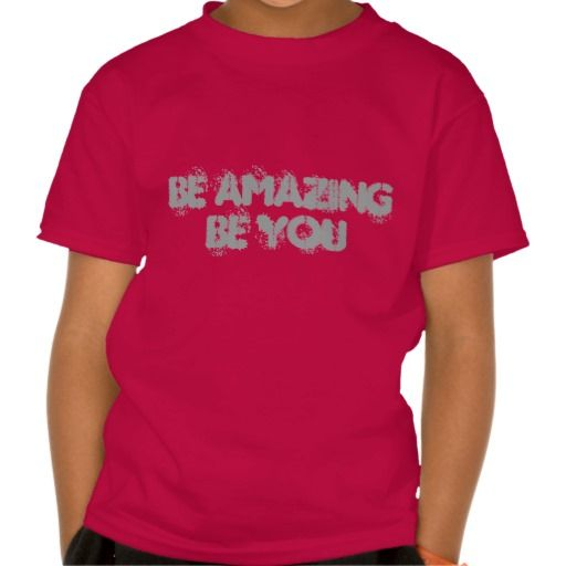 Be Amazing Be You Kid's T-shirt