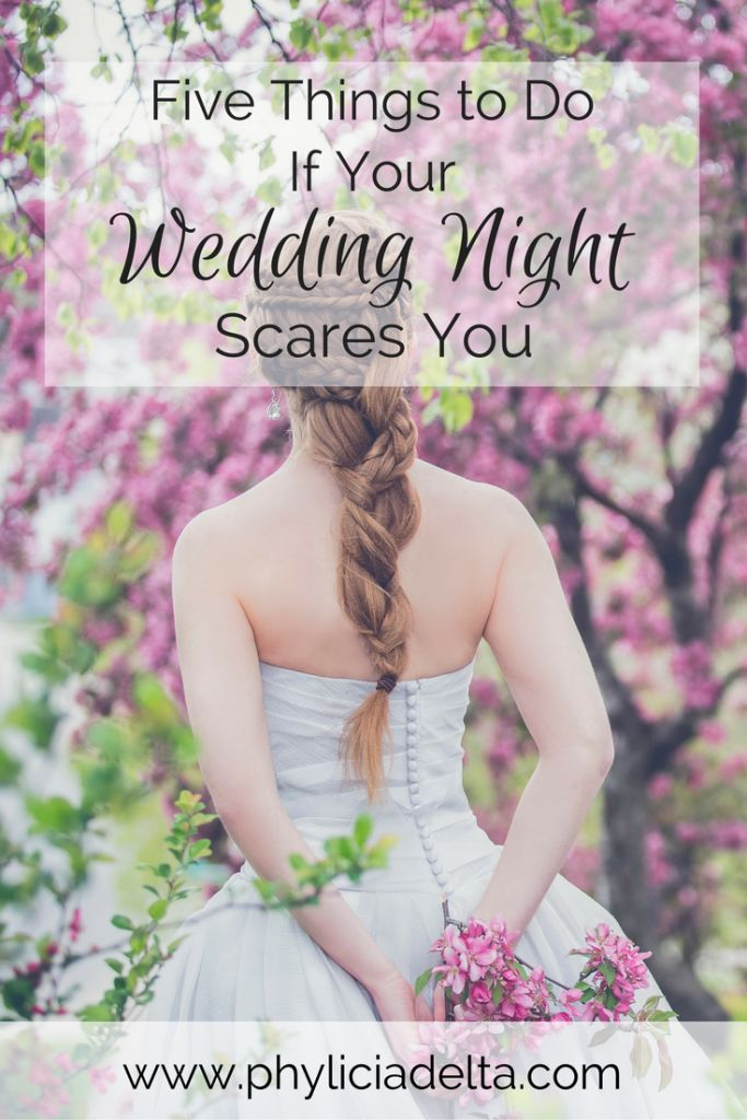 Five Things To Do If Your Wedding Night Scares You