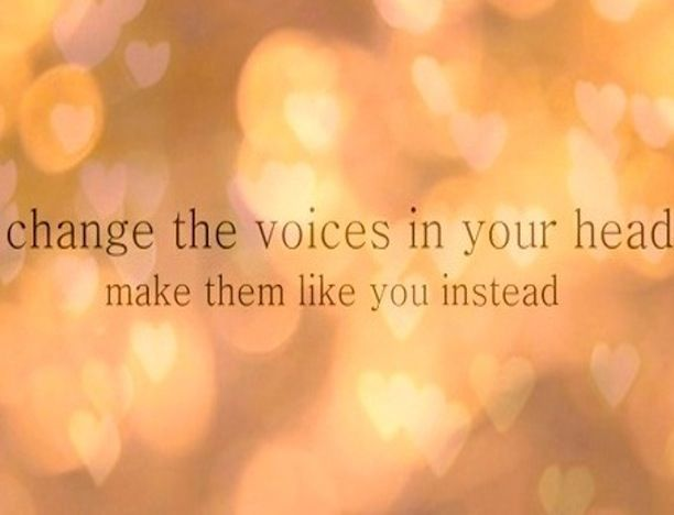 change the voices in your head          ~Pink Lyrics