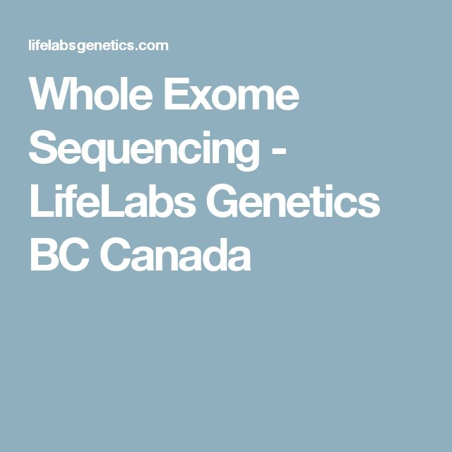 Whole Exome Sequencing - LifeLabs Genetics BC Canada