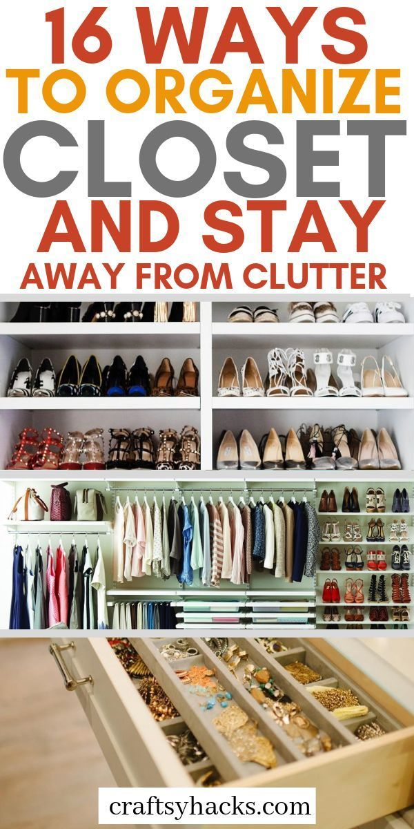 16 Amazing Ways To Organize Your Closet Closet Hacks Organizing Closet Organization Wardrobe Organisation