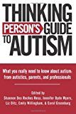 THINKING PERSON'S GUIDE TO AUTISM: Eleven Ways you Can Make Your Autistic Child's Life Easier