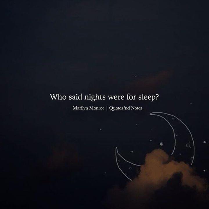 Who said nights were for sleep? - Marilyn Monroe —via http://ift.tt/2eY7hg4