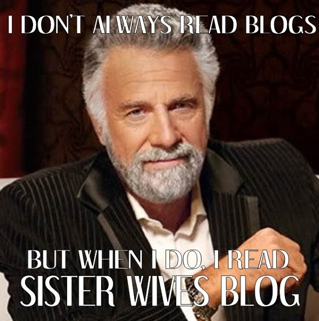 Sister Wives Blog - the only one I will sit for an hour and read every comment! Hysterical!