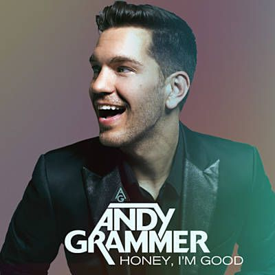 Honey, I'm Good - Andy Grammer