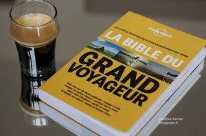 5 raisons de vous procurer La Bible du Grand Voyageur by Lonely Planet