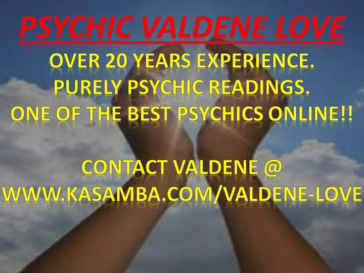 Contact Psychic Valdene Love for an online Chat reading from the comfort of your own home @ www.kasamba.com/valdene-love