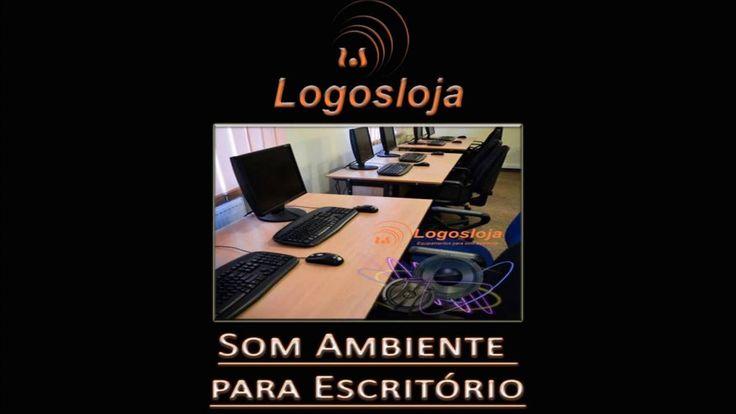 Som Ambiente para Escritório - Logos Loja