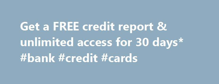 Get a FREE credit report & unlimited access for 30 days* #bank #credit #cards http://credit.remmont.com/get-a-free-credit-report-unlimited-access-for-30-days-bank-credit-cards/  #check my credit history # Refused or worried about credit? No obligation 30 day FREE trial* Unlimited, easy online access Read More...The post Get a FREE credit report & unlimited access for 30 days* #bank #credit #cards appeared first on Credit.