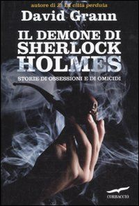 15 best sherlock holmes libri in italiano images on pinterest il demone di sherlock holmes amazon grann david libri sherlock holmes book fandeluxe Images
