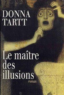 """Dona Tartt, Le maître des illusions : """"Les choses terribles et sanglantes sont souvent les plus belles""""..."""