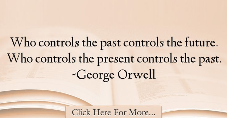George Orwell Quotes About Future - 26662