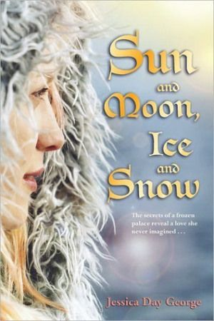 Jessica Day George - Sun and Moon, Ice and Snow