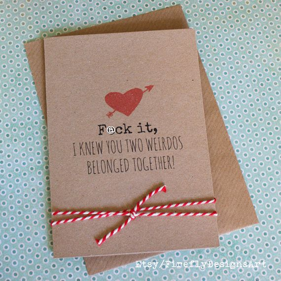 F@ck it, I know you two weirdos belonged together! Funny smart Irish greeting card. Wedding or Anniversary card