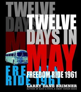 When the 2018 Sibert Medal title was announced, one voice, mine, was a bit louder than the others.  Twice Twelve Days In May: Freedom Ride 1961 (Calkins Creek, an imprint of Highlights, October 24, 2017) written by Larry Dane Brimner was renewed from our public library.  I had it on the top of the stack next to my computer.  For some reason, I knew this book was special.  I was not ready to return it to the library.  Now I know why.  I read it cover to cover in a single sitting the next day.