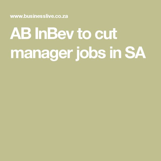 AB InBev to cut manager jobs in SA