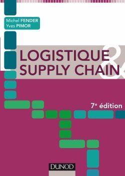 Logistique supply chain / Michel Fender 7e édition