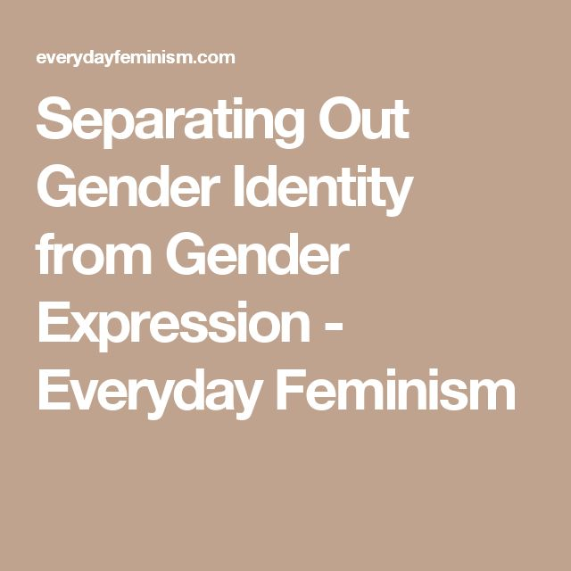Separating Out Gender Identity from Gender Expression - Everyday Feminism