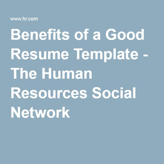 Benefits of a Good Resume Template - The Human Resources Social - human resource resume templates