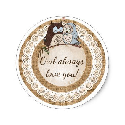 Owl Always Love You Casual Wedding Classic Round Sticker - lace wedding ideas marriage diy cyo customize special