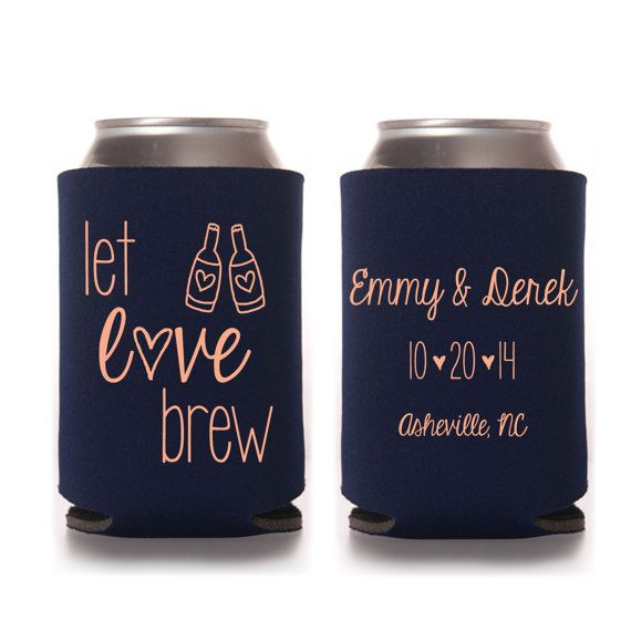 Let Love Brew Wedding Favor Can Koozies by yourethatgirldesigns on etsy, wedding koozies, can coolers