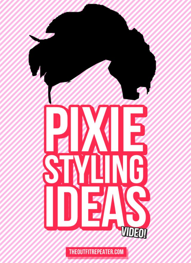 Ideas for Styling a Pixie Cut w/ No Sides | Video Tutorial | The Outfit Repeater
