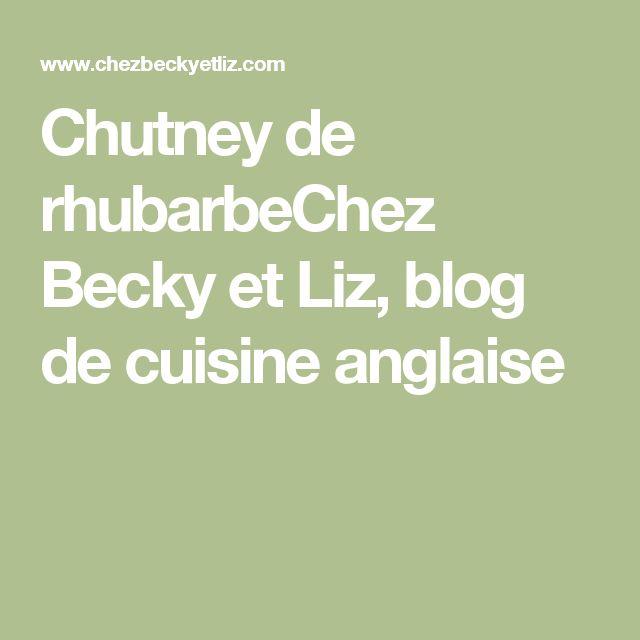 Chutney de rhubarbeChez Becky et Liz, blog de cuisine anglaise