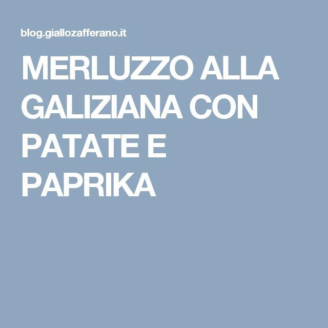 MERLUZZO ALLA GALIZIANA CON PATATE E PAPRIKA