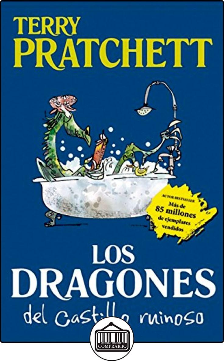 Los dragones del castillo ruinoso y otros cuentos alocados narrativa juvenil de terry pratchett