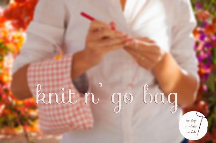 No doy puntada sin hilo: Knit n' go bag - Tejido para llevar