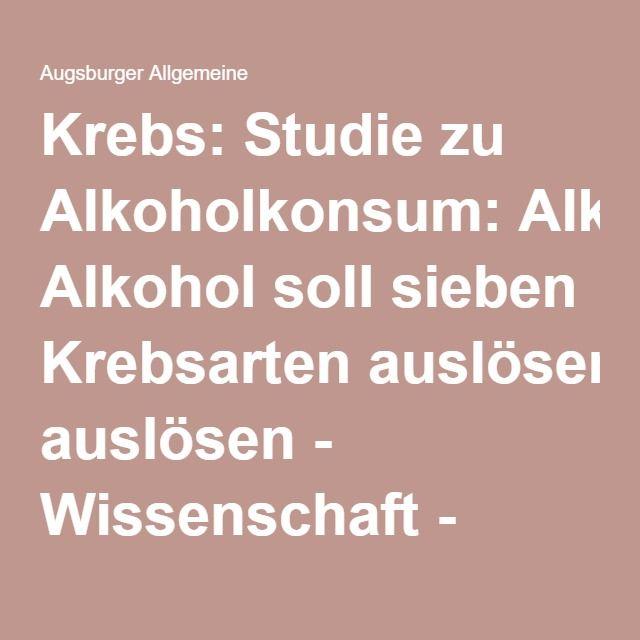 Krebs: Studie zu Alkoholkonsum: Alkohol soll sieben Krebsarten auslösen - Wissenschaft - Augsburger Allgemeine