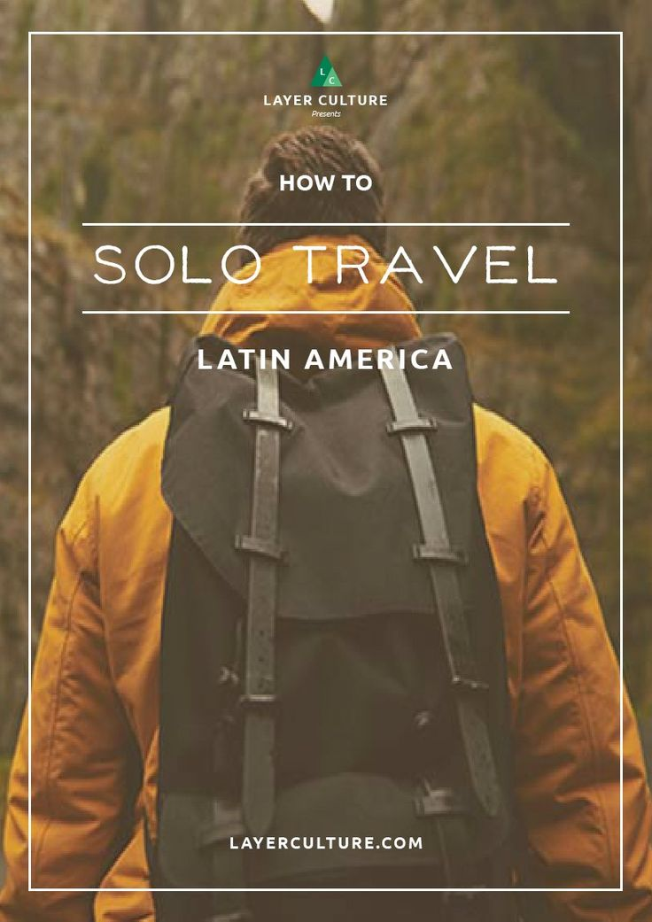 how to solo travel latin america