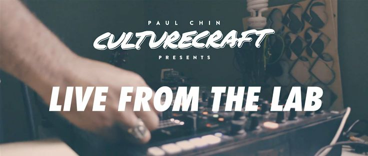 Paul Chin Culturecraft: Live From The Lab on Vimeo