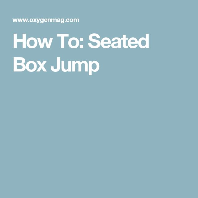 How To: Seated Box Jump