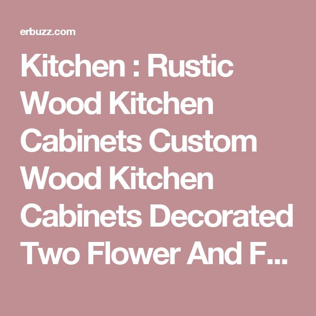 4 Ways To Personalize Your Kitchen Cabinets: 1000+ Ideas About Rustic Cabinet Doors On Pinterest