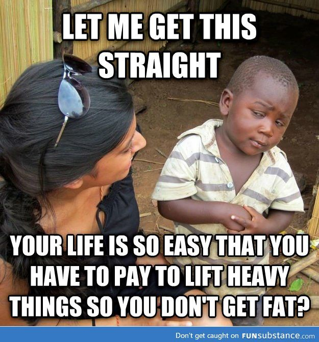Skeptical Third World Kid on 'going to the gym'