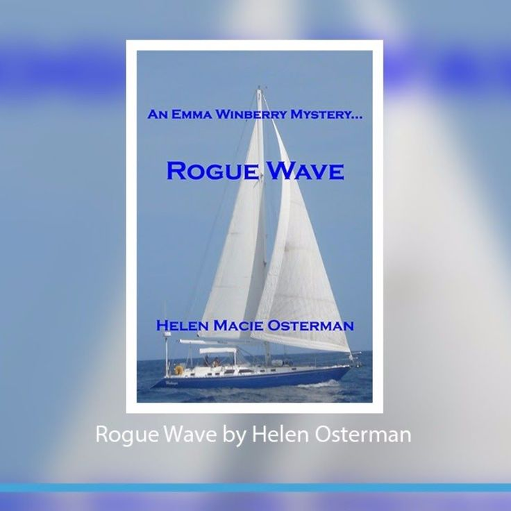 A drug lord. A captive wife. A couple on a sailboat. Rogue Wave by Helen Osterman is the first in the trilogy of mystery featuring Emma Winberry. Do like share or comment.  visit us - https://goo.gl/pY7YVN